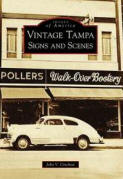 Vintage Tampa Signs and Scenes (Paperback) ~ John V. Cinchett (A... Cover Art